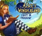 Hra Alice's Wonderland: Cast In Shadow