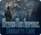 Hra Beyond the Invisible: Darkness Came