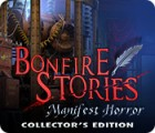 Hra Bonfire Stories: Manifest Horror Collector's Edition