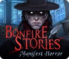 Hra Bonfire Stories: Manifest Horror