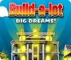 Hra Build-a-Lot: Big Dreams
