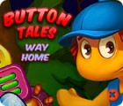 Hra Button Tales: Way Home