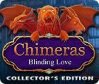 Hra Chimeras: Blinding Love Collector's Edition