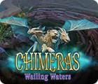 Hra Chimeras: Wailing Waters