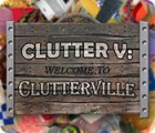 Hra Clutter V: Welcome to Clutterville