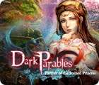 Hra Dark Parables: Portrait of the Stained Princess