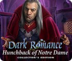 Hra Dark Romance: Hunchback of Notre-Dame Collector's Edition