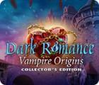 Hra Dark Romance: Vampire Origins Collector's Edition