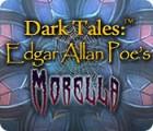 Hra Dark Tales: Edgar Allan Poe's Morella