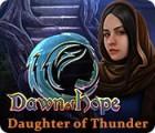 Hra Dawn of Hope: Daughter of Thunder