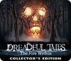 Hra Dreadful Tales: The Fire Within Collector's Edition