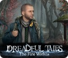 Hra Dreadful Tales: The Fire Within