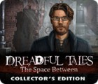 Hra Dreadful Tales: The Space Between Collector's Edition