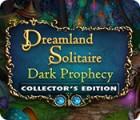 Hra Dreamland Solitaire: Dark Prophecy Collector's Edition