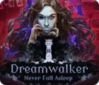Hra Dreamwalker: Never Fall Asleep