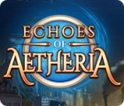 Hra Echoes of Aetheria