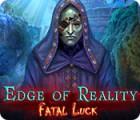 Hra Edge of Reality: Fatal Luck