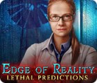 Hra Edge of Reality: Lethal Predictions