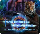 Hra Enchanted Kingdom: Arcadian Backwoods