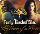 Hra Fairly Twisted Tales: The Price Of A Rose