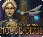 Hra Fantastic Creations: House of Brass