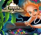 Hra Fiona's Dream of Atlantis