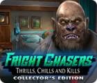 Hra Fright Chasers: Thrills, Chills and Kills Collector's Edition
