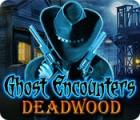 Hra Ghost Encounters: Deadwood