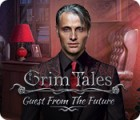 Hra Grim Tales: Guest From The Future