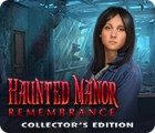 Hra Haunted Manor: Remembrance Collector's Edition