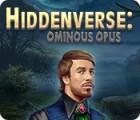 Hra Hiddenverse: Ominous Opus