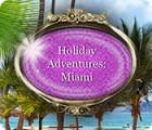Hra Holiday Adventures: Miami
