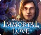 Hra Immortal Love: Blind Desire