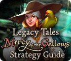 Hra Legacy Tales: Mercy of the Gallows Strategy Guide