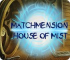 Hra Matchmension: House of Mist