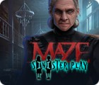 Hra Maze: Sinister Play