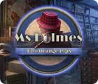 Hra Ms. Holmes: Five Orange Pips