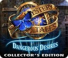 Hra Mystery Tales: Dangerous Desires Collector's Edition