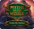 Hra Myths of the World: Under the Surface