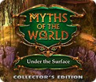 Hra Myths of the World: Under the Surface Collector's Edition