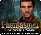 Hra Phantasmat: Insidious Dreams Collector's Edition