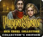 Hra PuppetShow: Her Cruel Collection Collector's Edition