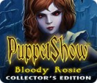 Hra PuppetShow: Bloody Rosie Collector's Edition