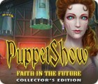 Hra PuppetShow: Faith in the Future Collector's Edition