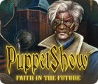 Hra PuppetShow: Faith in the Future