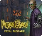 Hra PuppetShow: Fatal Mistake