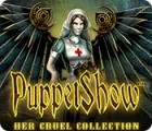 Hra PuppetShow: Her Cruel Collection