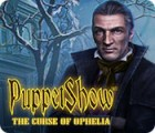 Hra PuppetShow: The Curse of Ophelia