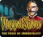 Hra PuppetShow: The Price of Immortality Collector's Edition