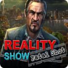 Hra Reality Show: Fatal Shot